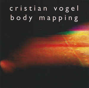 Cristian Vogel ‎– Body Mapping.jpg