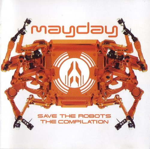Mayday ‎– Save The Robots ‎– The Compilation cd.jpg